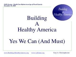 NAPA Session:  Health Care Reform in an Age of Fiscal Scarcity  November 20, 2008