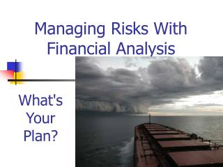 Managing Risks With Financial Analysis