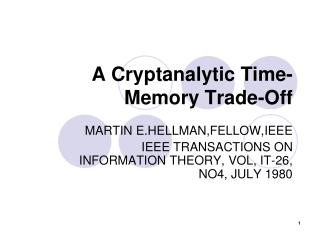 A Cryptanalytic Time-Memory Trade-Off
