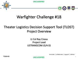 Warfighter Challenge #18 Theater Logistics Decision Support Tool (TLDST) Project Overview