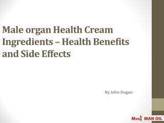 Male organ Health Cream Ingredients – Health Benefits