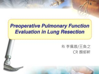 Preoperative Pulmonary Function Evaluation in Lung Resection