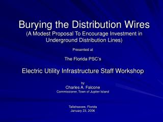 Burying the Distribution Wires A Modest Proposal To Encourage Investment in Underground Distribution Lines