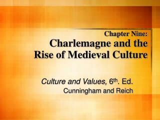 Chapter Nine: Charlemagne and the  Rise of Medieval Culture