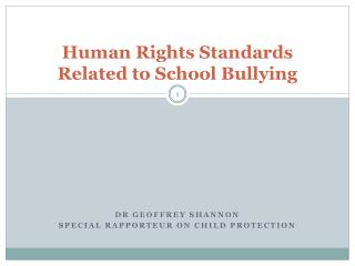 Human Rights Standards Related to School Bullying