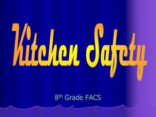 8 th  Grade FACS