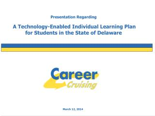 Presentation Regarding    A Technology-Enabled Individual Learning Plan for Students in the State of Delaware