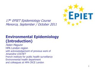 17 th  EPIET Epidemiology Course Menorca, September / October 2011 Environmental Epidemiology