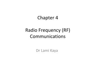 Chapter 4 Radio Frequency (RF) Communications