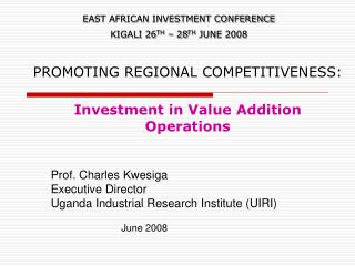 PROMOTING REGIONAL COMPETITIVENESS: Investment in Value Addition Operations