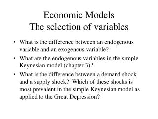 Economic Models The selection of variables