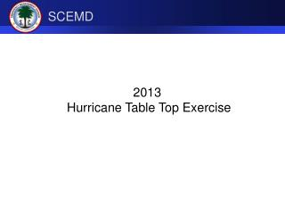 2013  Hurricane Table Top Exercise