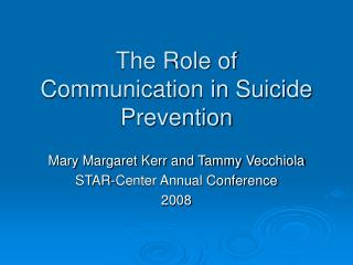 The Role of  Communication in Suicide Prevention