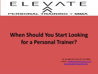 When  Should You Start Looking  for a Personal  Trainer?