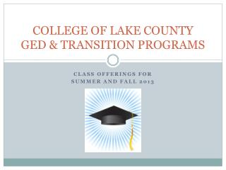 COLLEGE OF LAKE COUNTY  GED & TRANSITION PROGRAMS