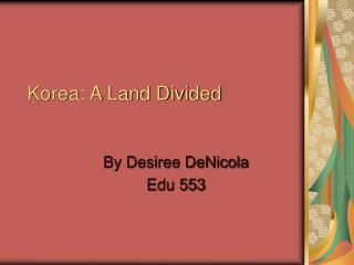 Korea: A Land Divided