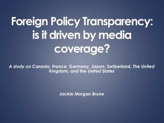 Foreign Policy Transparency: is it driven by media coverage?