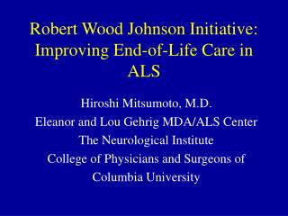 Robert Wood Johnson Initiative: Improving End-of-Life Care in ALS
