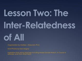 Lesson Two: The Inter-Relatedness of All