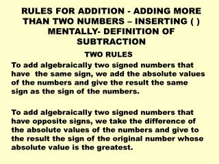 RULES FOR ADDITION - ADDING MORE THAN TWO NUMBERS – INSERTING ( ) MENTALLY- DEFINITION OF SUBTRACTION