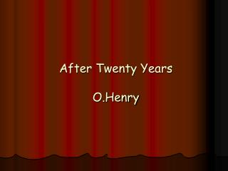 After Twenty Years O.Henry