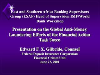 Edward F. X. Gilbride, Counsel Federal Deposit Insurance Corporation Financial Crimes Unit