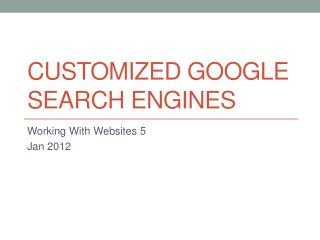 Customized Google Search Engines