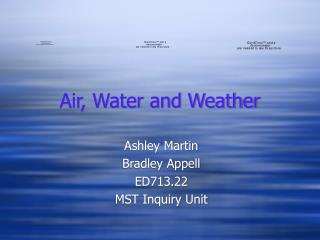 Air, Water and Weather