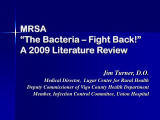 "MRSA  ""The Bacteria – Fight Back!"" A 2009 Literature Review"