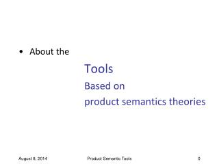 About the  Tools 				Based on  				product semantics theories