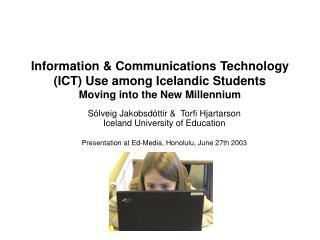 Sólveig Jakobsdóttir & Torfi Hjartarson Iceland University of Education