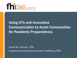 Using ICTs and Innovative Communication to Assist Communities  for Pandemic Preparedness