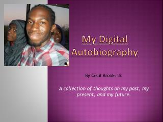 My Digital Autobiography