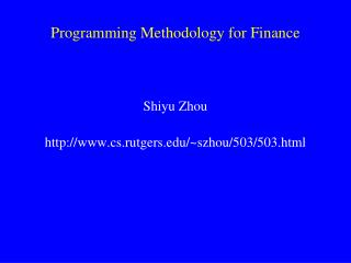 Programming Methodology for Finance