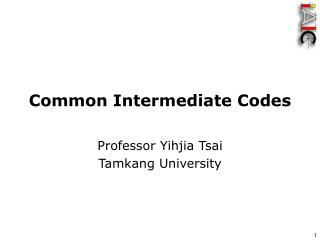 Common Intermediate Codes