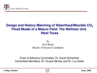 Design and History Matching of Waterflood/Miscible CO 2 Flood Model of a Mature Field: The Wellman Unit,  West Texas