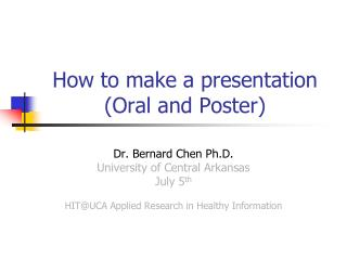 How to make a presentation  (Oral and Poster)