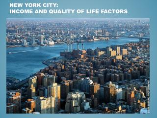 New York City: Income and quality of life factors