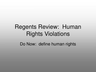 Regents Review:  Human Rights Violations