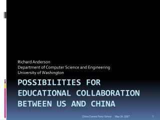POSSIBILITIES FOR Educational Collaboration BETWEEN US AND CHINA