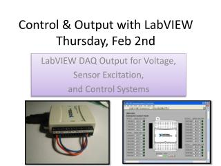 Control & Output with LabVIEW Thursday, Feb 2nd