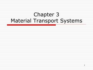 Chapter 3 Material Transport Systems