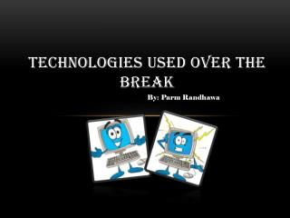 Technologies Used Over The Break