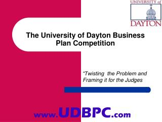 The  University  of Dayton Business Plan Competition