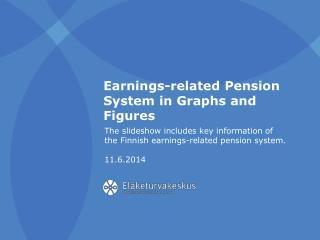 Earnings-related Pension System in Graphs and Figures