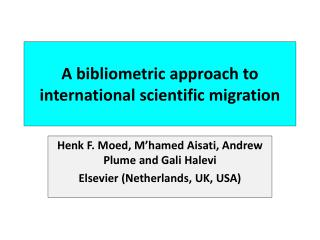 A bibliometric approach to international scientific migration