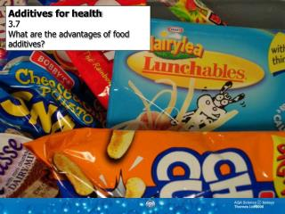 Additives for health 3.7  What are the advantages of food additives?