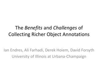 The  Benefits  and  Challenges  of Collecting Richer Object Annotations