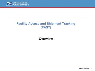 Facility Access and Shipment Tracking  (FAST) Overview