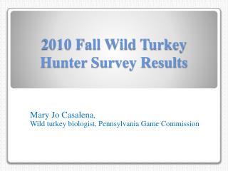 2010 Fall Wild Turkey Hunter Survey Results